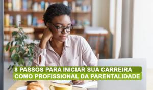 mulher profissional da parentalidade iniciando a carreira